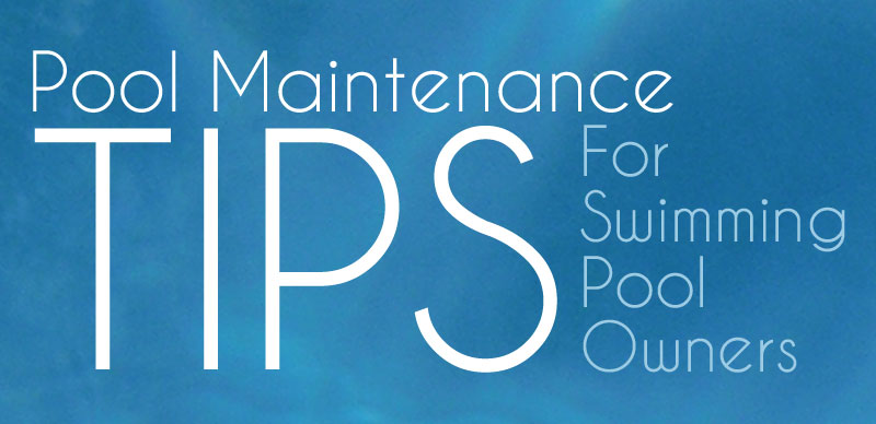 Pool Maintenance Tips for Swimming Pool Owners